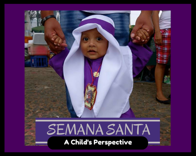 SEMANA SANTA a childs perspective