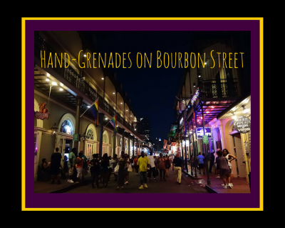 Hand-Grenades on Bourbon Street
