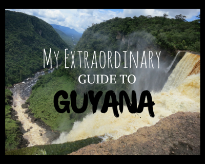 My Extraordinary guide to Guyana